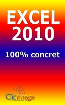 Excel 2010 100% concret par [Nauleau, Alain]