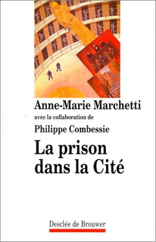 La prison dans la cité par Anne-Marie Marchetti
