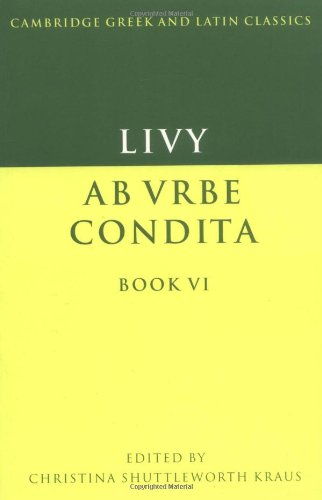 Livy: Book 6 (Cambridge Greek and Latin Classics) (Camillus Usa)