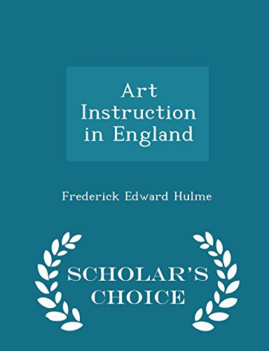 Art Instruction in England - Scholar's Choice Edition