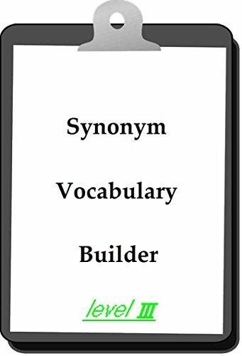 Synonym Vocabulary Builder 〔Level Three〕 (English Edition)