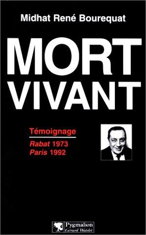 MORT VIVANT. : Témoignage, Rabat 1973-Paris 1992 par Midhat-René Bourequat