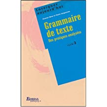 Enseigner aujourd'hui. Grammaire de texte. Des pratiques analysées (cycle 3)