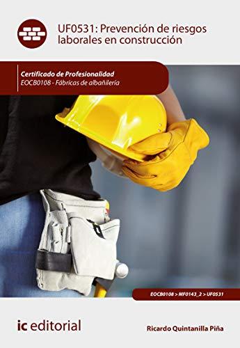 Prevención de riesgos laborales en construcción. EOCB0108 - Fábricas de albañilería por Ricardo Quintanilla Piña