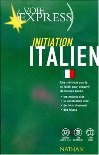 Voie express : Initiation Italien (1 livre + 1 cassette)