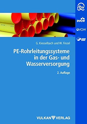 PE-Rohrleitungssysteme in der Gas- und Wasserverteilung (Schriftenreihe des RBV) (Gas-rohrleitungen)