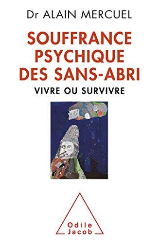 Souffrance psychique des sans-abri: Vivre ou survivre