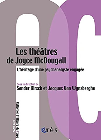 Les théâtres de Joyce Mc Dougall : L'héritage d'une psychanalyste