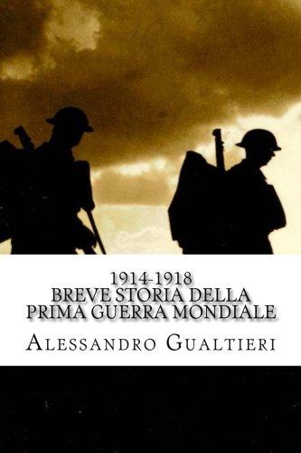1914-1918 Breve storia della Prima Guerra Mondiale