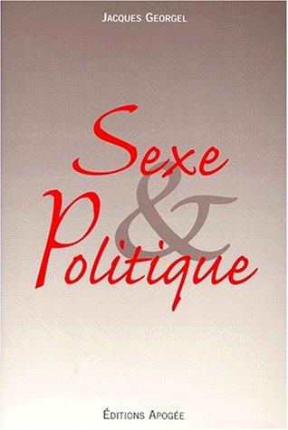 Sexe et Politique par J. Georgel
