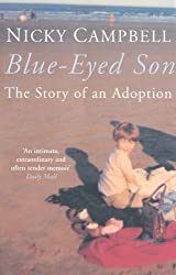 Blue-Eyed Son: The Story of an Adoption by Nicky Campbell (2005-07-01)