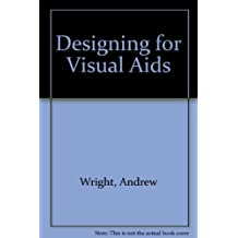 Designing for Visual Aids by Andrew Wright (1970-04-20)