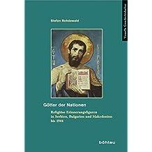 Götter der Nationen: Religiöse Erinnerungsfiguren in Serbien, Bulgarien und Makedonien bis 1944 (Visuelle Geschichtskultur)