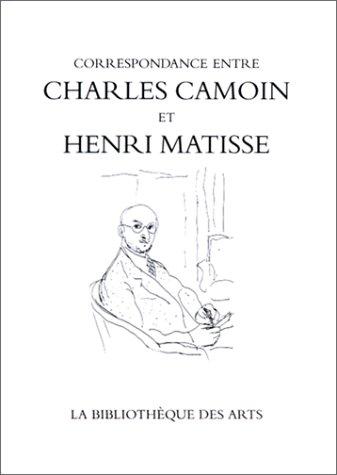 Correspondance Entre Charles Camoine Et Henri Matisse (Collection litteraire: pergamine) par Charles Camoin, Henri Matisse