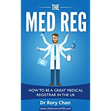 The Med Reg: How to be a Great Medical Registrar in the UK