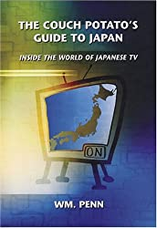 The Couch Potato's Guide to Japan: Inside the World of Japanese TV