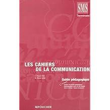 Les cahiers de la communication, Terminale SMS : Guide pédagogique
