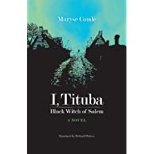 I Tituba Black Witch Of Salem (CARAF Books: Caribbean and African Literature Translated from French (Paperback))