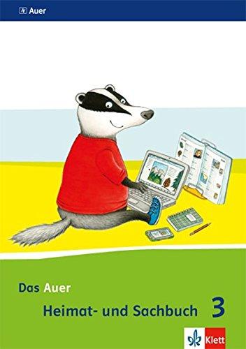 Das Auer Heimat- und Sachbuch 3. Ausgabe Bayern: Schülerbuch Klasse 3 (Das Auer Heimat- und Sachbuch. Ausgabe für Bayern ab 2014)