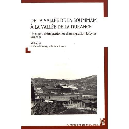 De la vallée de la Soummam à la vallée de la Durance : Un siècle d'émigration et d'immigration kabyles (1915-2015)