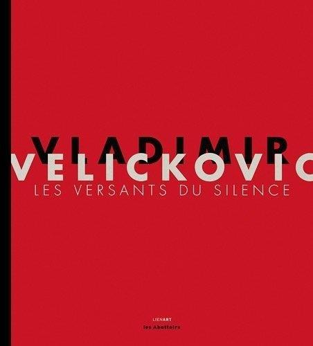 Vladimir Velickovic : Les versants du si...