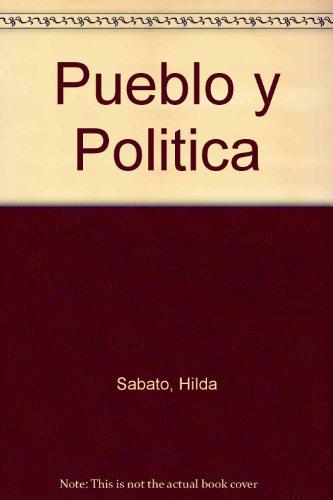 Pueblo y politica/ Town and Politics: La Construccion De La Republica/ the Construction of the Republic