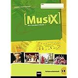 MusiX 1. Schülerarbeitsheft 1B. Ausgabe Deutschland: Das Kursbuch Musik 1. Klasse 6