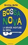 Bossa Nova - La grande aventure du Brésil par Delfino