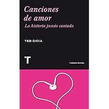 Canciones de amor: La historia jamás contada (Noema) (Spanish Edition)