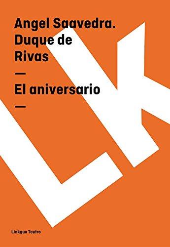 El aniversario (Teatro) por Ángel de Saavedra Duque de Rivas