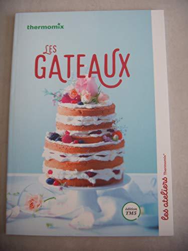 LES GATEAUX Collection Les Ateliers Thermomix [Belle reliure] THERMOMIX et Benoit CABANES