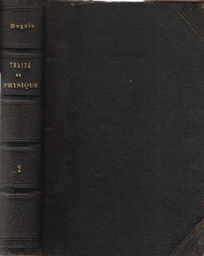 Traite Elementaire de Physique Theorique Et Experimentale Avec Les Applications a Meteorologie Et Aux arts industriels tome 2