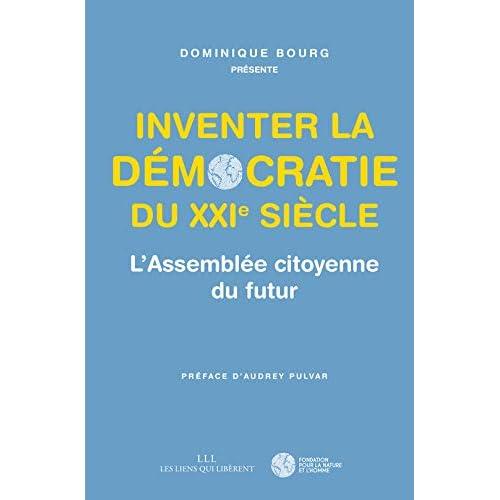 Inventer la démocratie du XXIe siècle, l'assemblée citoyenne du futur