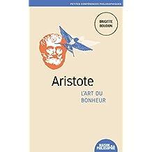 Aristote, l'art du bonheur