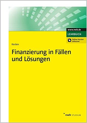 Finanzierung in Fällen und Lösungen (NWB Studium Betriebswirtschaft)