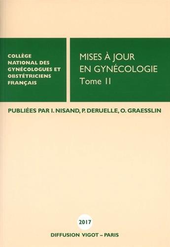 Mises à jour en gynécologie : Tome 2