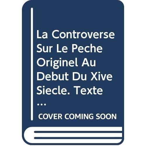 La Controverse Sur Le Péché Originel Au Début Du Xive Siècle. Textes Inédits