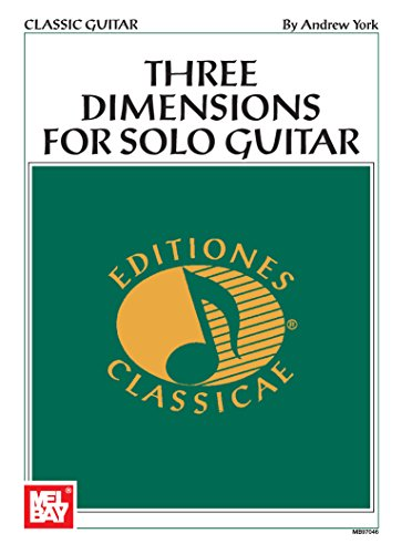 andrew-york-three-dimensions-for-solo-guitar-editiones-classicae