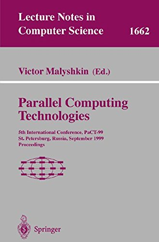 Parallel Computing Technologies: 5th International Conference, PaCT-99, St. Petersburg, Russia, September 6-10, 1999 Proceedings: International ... 5th (Lecture Notes in Computer Science)