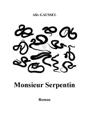 Monsieur Serpentin, Roman par Alix GAUSSEL