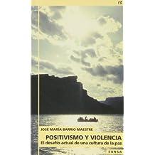Positivismo y violencia: el desafío actual de una cultura de la paz (NT sociología)