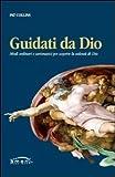 Scarica Libro Guidati da Dio Modi ordinari e carismatici per scoprire la volonta di Dio (PDF,EPUB,MOBI) Online Italiano Gratis