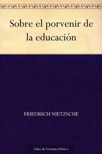 Sobre el porvenir de la educación por Friedrich Nietzsche