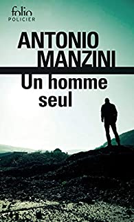 Un homme seul: Une enquête de Rocco Schiavone par Antonio Manzini