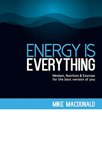 energy-is-everything-mindset-nutrition-and-exercise-for-the-best-version-of-you