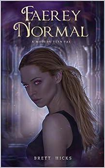 Faerey Normal (A Modern Teen Fae Book 1) (English Edition) par [Hicks, Brett]