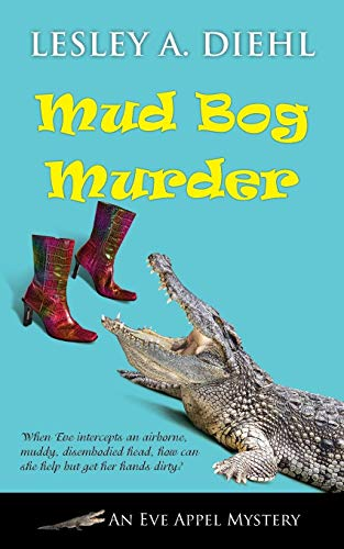 Mud Bog Murder (Eve Appel Mystery, Band 4)