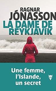 Ragnar Jónasson - La dame de Reykjavik