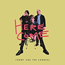 Here Come Tommy And The Commies [Vinilo]