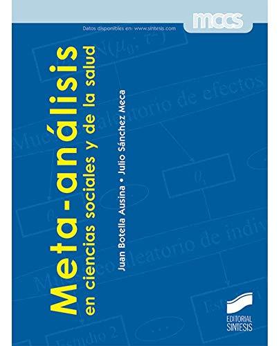 Meta-análisis en ciencias sociales y de la salud (Metodología de las Ciencias del Comportramiento y de la Salud) por Juan/Sánchez Meca, Julio Botella Ausina